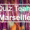 Marseille fait son Quiz Team